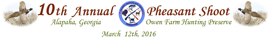 10th Annual GHFF Pheasant Shoot-March 5th-March 12th, 2016